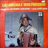 Severino Januário - Luiz Gonzaga E Seus Parceiros (ITAMARATY)