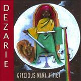 Dezarie -  Gracious Mama Africa