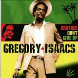 Gregory Isaacs - Gregory Isaacs-Brother Dont Give Up