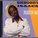 Gregory Isaacs - Gregory Isaacs-Pardon me!