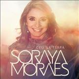 Soraya Moraes - Céu Na Terra
