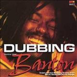 Buju Banton - Buju Banton - Dubbing with the Banton