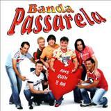 Banda Passarela - Ame quem te ama