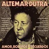 Altemar Dutra -  AMOR, BOLEROS Y RECUERDOS