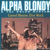 Alpha Blondy - Alpha Blondy and The solar system - Grand bassam zion rock