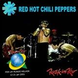 Red Hot Chili Peppers - Rock In Rio III [Bootleg Não Oficial]