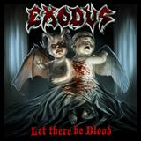 Exodus - Let There Be Blood (Regravação de Bonded by Blood)
