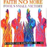 Faith No More - Fools Small Victory B-sides and Rarities 90-95