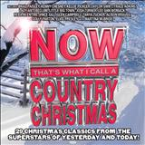 THE NOW CHRISTMAS COLLECTION - NOW THATS WHAT I CALL A COUNTRY  CHISTMAS-