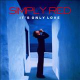Simply Red -  Its Only Love
