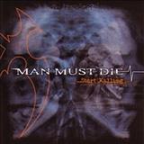 Man Must Die (Technical Death Metal) - …Start Killing