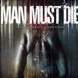 Man Must Die (Technical Death Metal) - The Human Condition