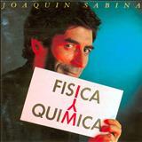 Joaquin Sabina - Física y Química