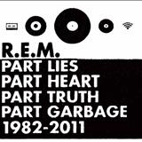 R.E.M. - Part Lies, Part Heart, Part Truth, Part Garbage 1982-2011