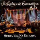 Sá, Rodrix & Guarabyra - Outra Vez Na Estrada (Ao Vivo)
