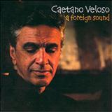Caetano Veloso - A Foreign Sound