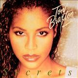 Toni Braxton - Toni Braxton - Secrets