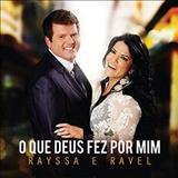 RAYSSA E RAVEL - O Que Deus fez por Mim