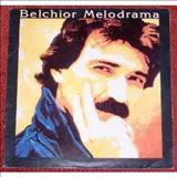 Belchior - Melodrama