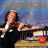 André Rieu - ANDRE RIEU- IN LOVE