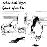 Yellow Machinegun - Father\s golden fish