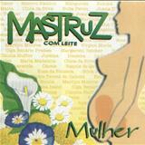 Mastruz com Leite - Mastruz com Leite - Vol 12 - Mulher