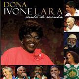 Dona Ivone Lara - Dona Yvone Lara - Canto de Rainha
