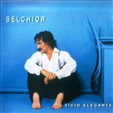 Belchior - Vício Elegante