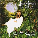Alda Célia - Jardim Secreto Da Adoração