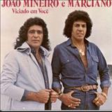 João Mineiro e Marciano - Viciado em você