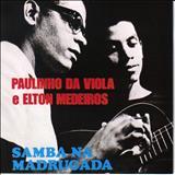 Paulinho da Viola -  Samba na Madrugada - Com Elton Medeiros
