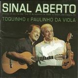 Paulinho da Viola -  Toquinho e Paulinho da Viola - Sinal Aberto