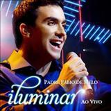 Padre Fábio de Melo - Iluminar - Ao Vivo