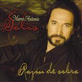Marco Antonio Solis - Razon De Sobra