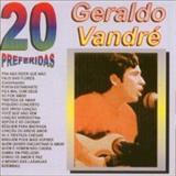 Geraldo Vandré - Geraldo Vandre - 20 Preferidas