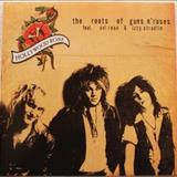 Guns N Roses - The Roots Of Guns N Roses