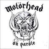 Motörhead - On Parole