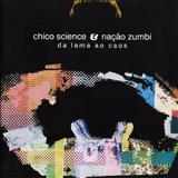 Chico Science - Da Lama Ao Caos
