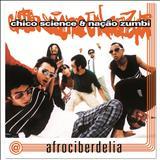 Chico Science - Afrociberdelia