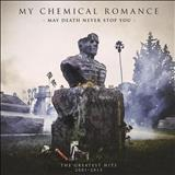My Chemical Romance - MY DEATH NEVER STOP YOU