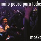 Paulinho Moska - Muito Pouco para Todos
