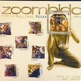 Paulinho Moska - Zoombido - Para se Fazer um Canção - Vol. 2
