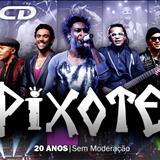 Pixote - 20 Anos Sem Moderação