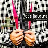 Zeca Baleiro - Calma Aí, Coração - Ao Vivo
