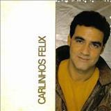 Carlinhos Félix - Carlinhos Félix