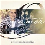 Carlinhos Félix - Primeiro Amor