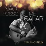 Carlinhos Félix - Não posso me Calar [single]