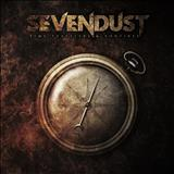 Sevendust - Time Travelers and  Bonfires