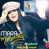Mara Maravilha - Mara Maravilha Especial ( Abra Seu Coraçaõ) Playback