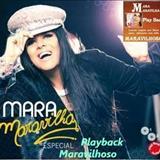Mara Maravilha - Mara Maravilha Especial ( Maravilhoso) Playback